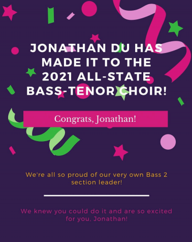 Choir congratulates Jonathan Du for making All State Choir, which he got in by sending in multiple video auditions for the contest.